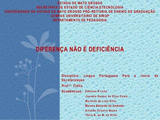 ESTADO DE MATO GROSSO SECRETARIA DE ESTADO DE CIÊNCIA ETECNOLOGIA UNIVERSIDADE DO ESTADO DE MATO GROSSO PRÓ-REITORIA DE EN...