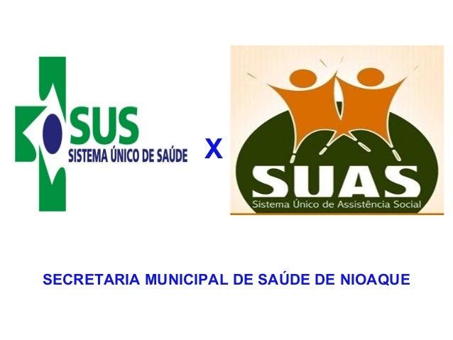 X  SECRETARIA MUNICIPAL DE SAÚDE DE NIOAQUE