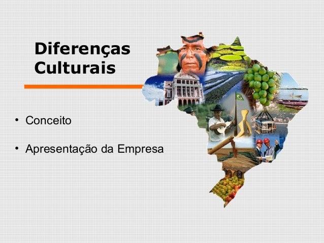 Diferenças Culturais • Conceito • Apresentação da Empresa