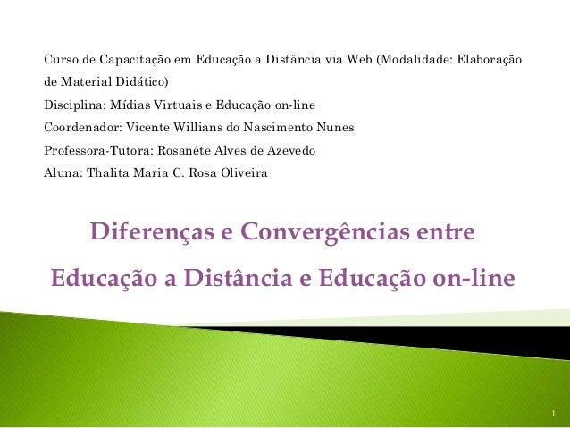 Curso de Capacitação em Educação a Distância via Web (Modalidade: Elaboraçãode Material Didático)Disciplina: Mídias Virtua...