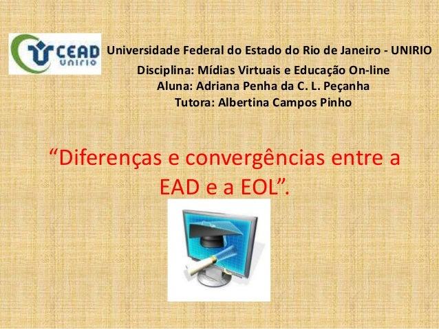 Universidade Federal do Estado do Rio de Janeiro - UNIRIO          Disciplina: Mídias Virtuais e Educação On-line         ...