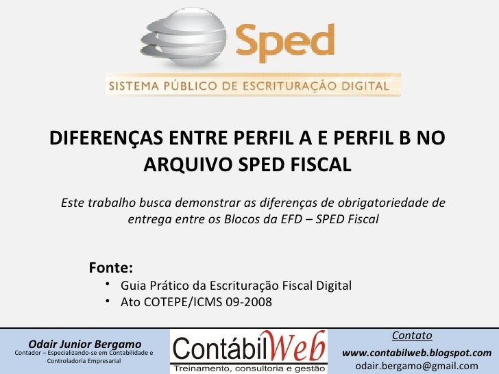 Odair Junior Bergamo Contato www.contabilweb.blogspot.com [email_address] Contador – Especializando-se em Contabilidade e ...