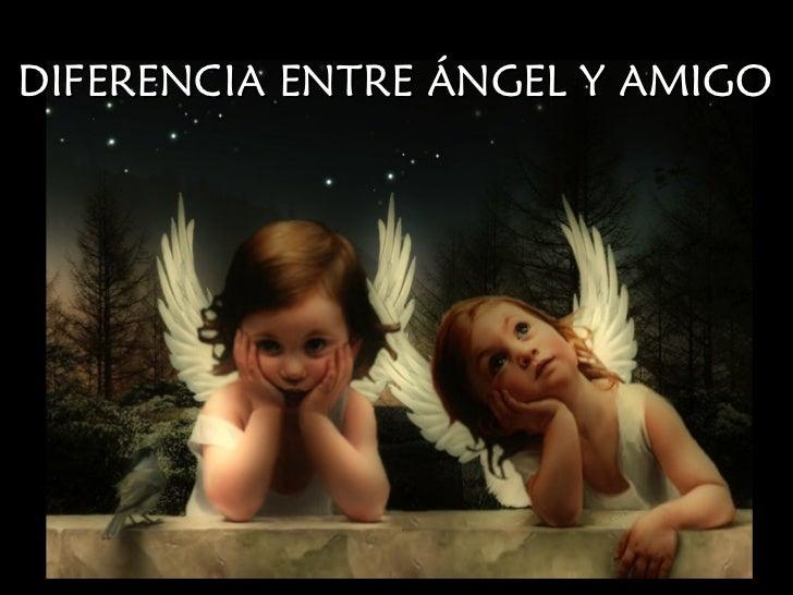 DIFERENCIA ENTRE ÁNGEL Y AMIGO
