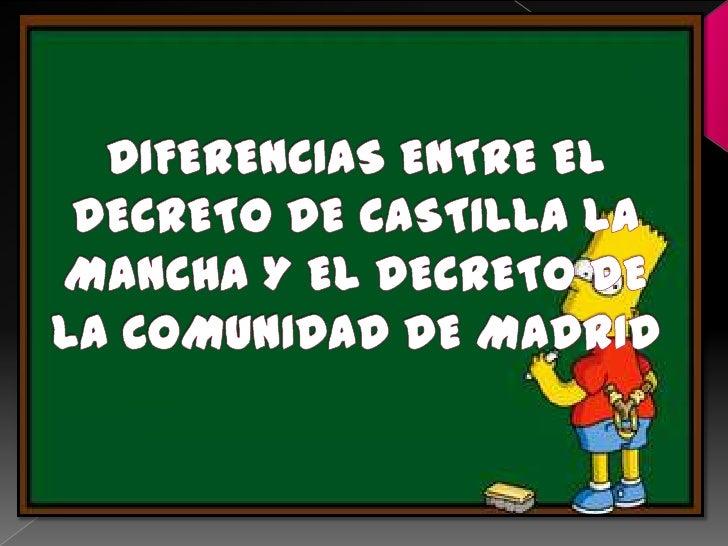 Decreto de         Decreto de Castilla La            la   Mancha           Comunidad                    de Madrid   EL ALU...