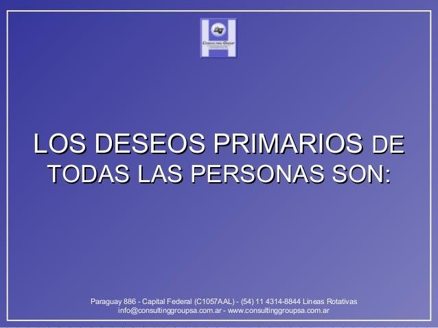 LLOOSS DDEESSEEOOSS PPRRIIMMAARRIIOOSS DDEE  TTOODDAASS LLAASS PPEERRSSOONNAASS SSOONN::  Paraguay 886 - Capital Federal (...