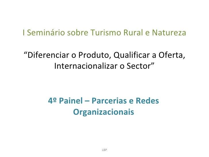 """I Seminário sobre Turismo Rural e Natureza""""Diferenciar o Produto, Qualificar a Oferta,        Internacionalizar o Sector"""" ..."""