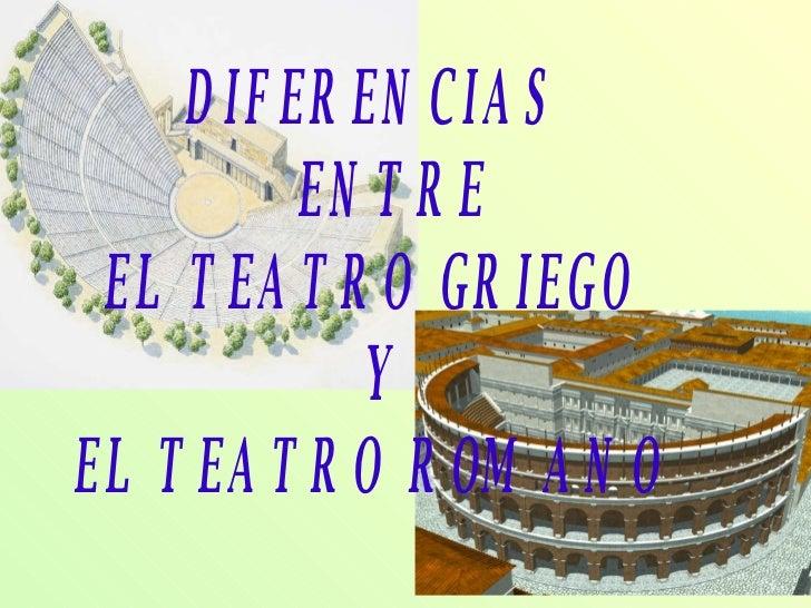 Diferencias Entre El Teatro Griego Y Romano Slide 1