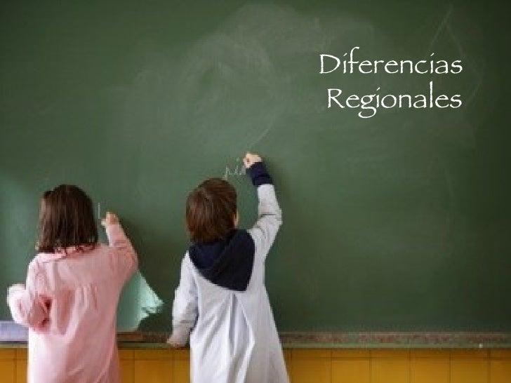 Diferencias  Regionales