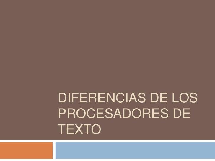 Diferencias de los procesadores de texto<br />