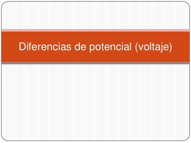 Diferencias de potencial (voltaje)
