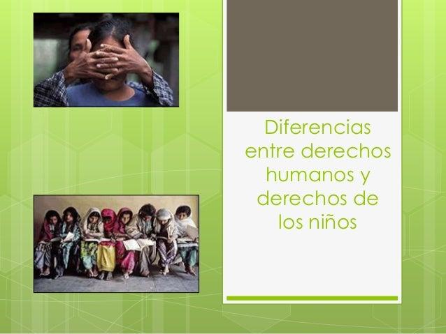 Diferencias entre derechos humanos y derechos de los niños