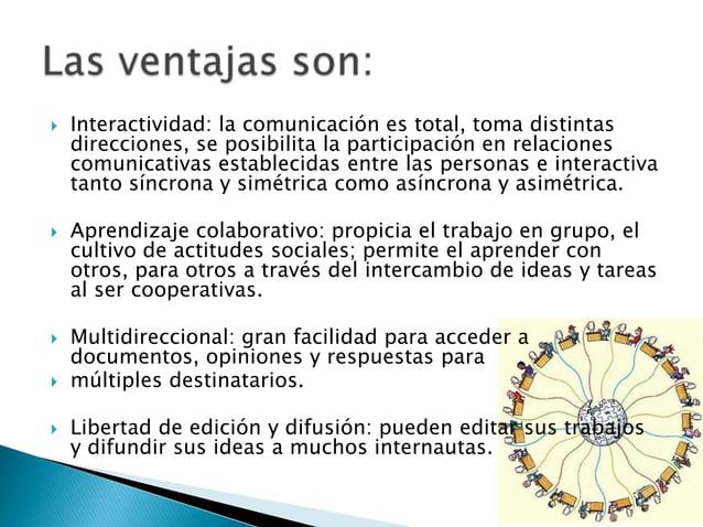  Interactividad: la comunicación es total, toma distintasdirecciones, se posibilita la participación en relacionescomunic...