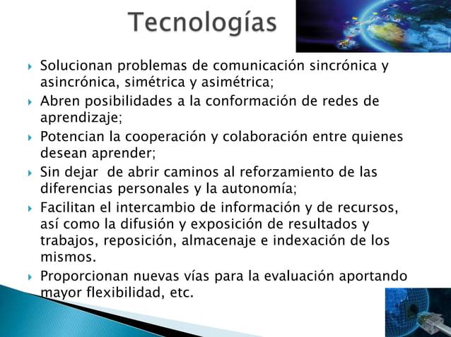 Solucionan problemas de comunicación sincrónica yasincrónica, simétrica y asimétrica; Abren posibilidades a la conforma...