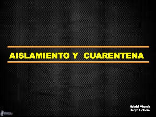 AISLAMIENTO Y CUARENTENA