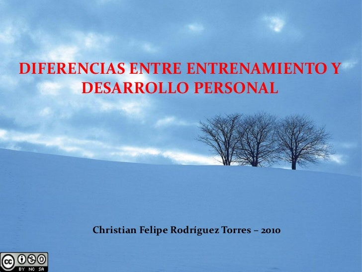 DIFERENCIAS ENTRE ENTRENAMIENTO Y      DESARROLLO PERSONAL       Christian Felipe Rodríguez Torres – 2010