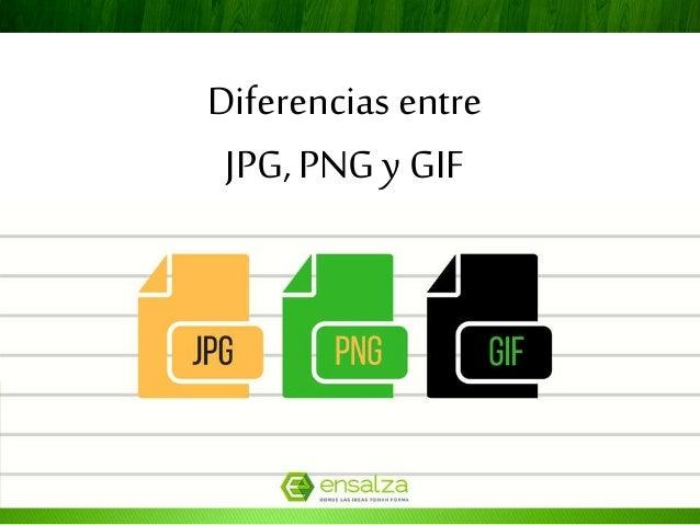 Diferencias entre JPG, PNG y GIF