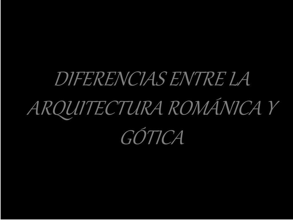 Diferencias entre la arquitectura románica y gótica