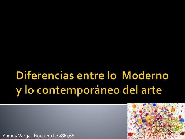 diferencias entre lo moderno y lo contempor neo del arte