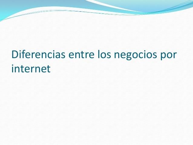 Diferencias entre los negocios porinternet