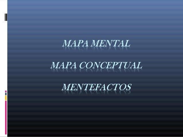 Mapa Mental  Es un diagrama que se construye de manera personal o  grupal, sistematizada utilizando palabras clave, color...