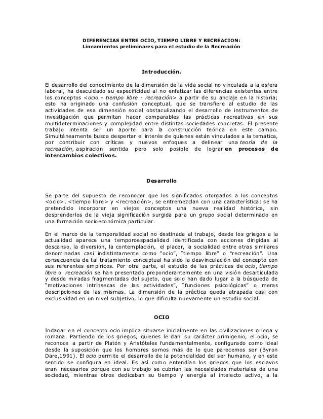DIFERENCIAS ENTRE OCIO, TIEMPO LIBRE Y RECREACION:              Lineamientos preliminares para el estudio de la Recreación...