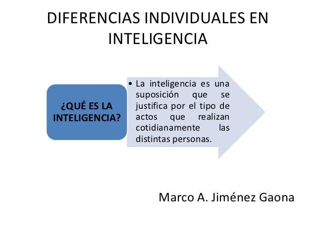 DIFERENCIAS INDIVIDUALES EN       INTELIGENCIA             • La inteligencia es una               suposición que se  ¿QUÉ ...