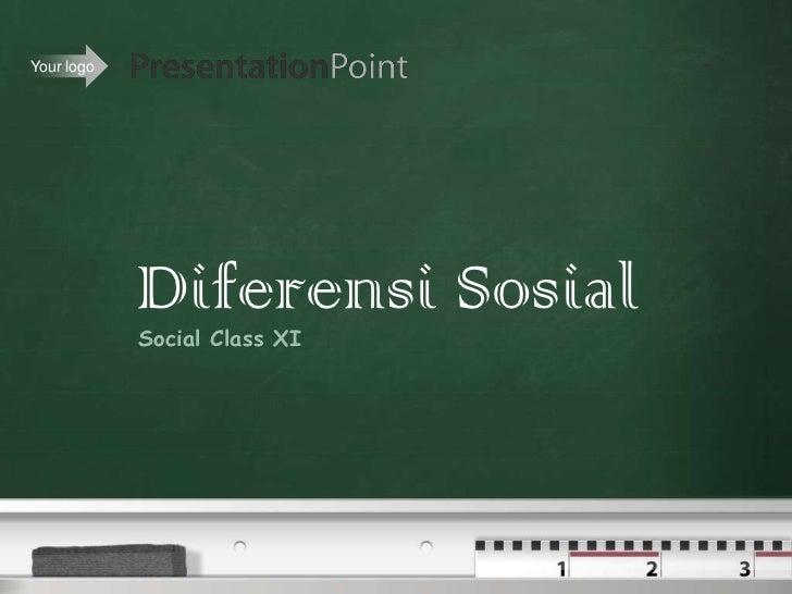 Your logo            Diferensi Sosial            Social Class XI