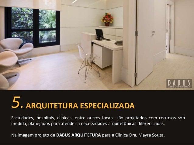 5. ARQUITETURA ESPECIALIZADA  Faculdades, hospitais, clínicas, entre outros locais, são projetados com recursos sob  medid...
