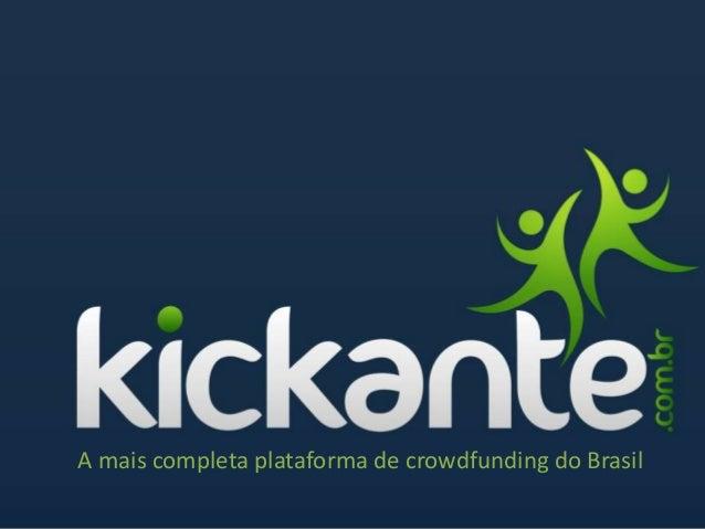 A mais completa plataforma de crowdfunding do Brasil