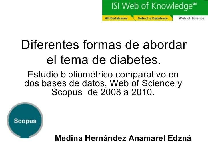 Diferentes formas de abordar el tema de diabetes. Estudio bibliométrico comparativo en dos bases de datos, Web of Science ...