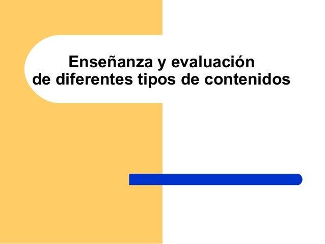 Enseñanza y evaluación de diferentes tipos de contenidos