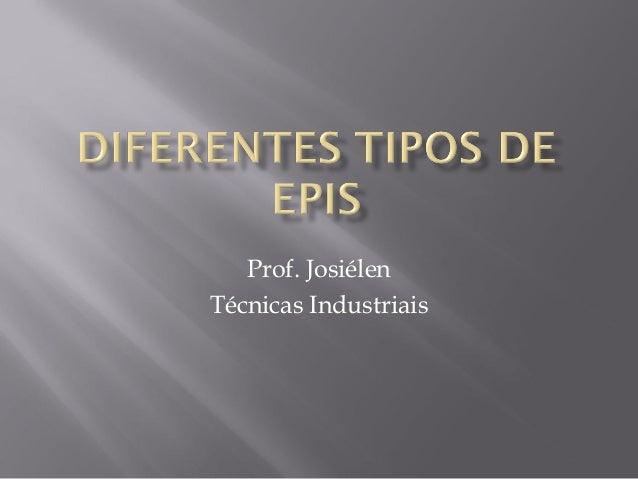 Prof. Josiélen  Técnicas Industriais