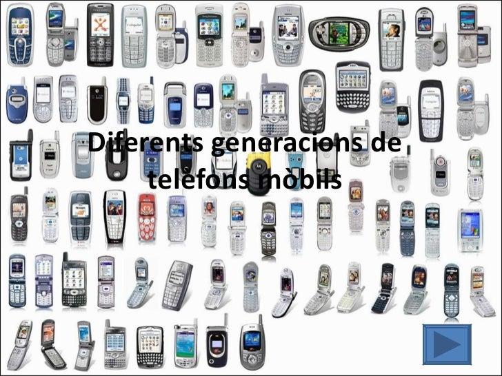 Diferents generacions de     telèfons mòbils