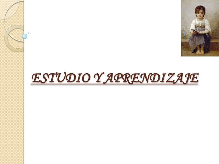 ESTUDIO Y APRENDIZAJE