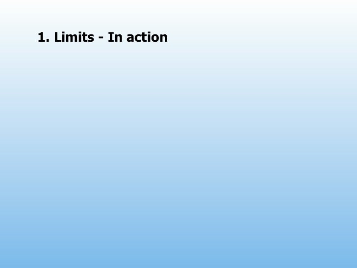 1. Limits - In action