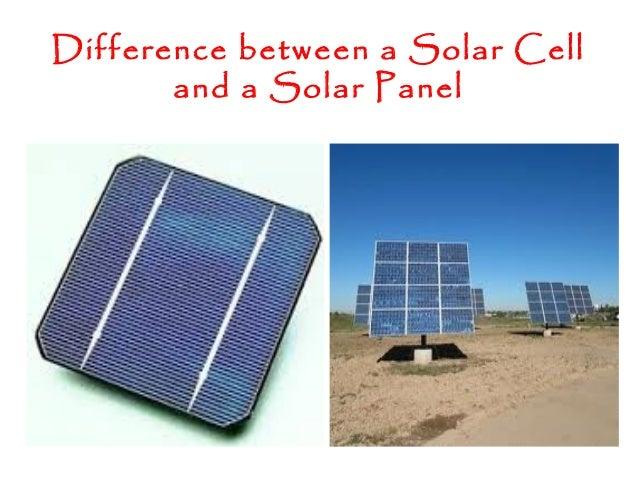 Difference between a Solar Celland a Solar Panel