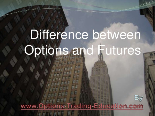 Difference between Options and Futures