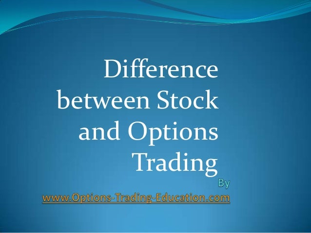 Difference between Stock and Options Trading