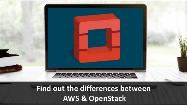 www.edureka.co/open-stack Find out the differences between AWS & OpenStack