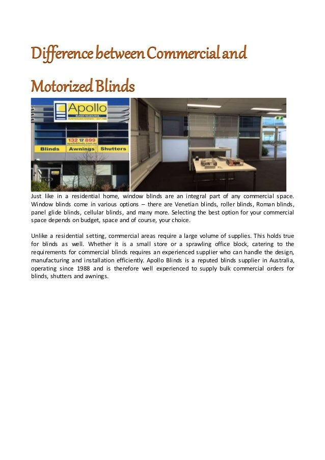 DifferencebetweenCommercialand MotorizedBlinds Just like in a residential home, window blinds are an integral part of any ...