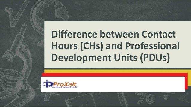 Difference between Contact Hours (CHs) and Professional Development Units (PDUs)