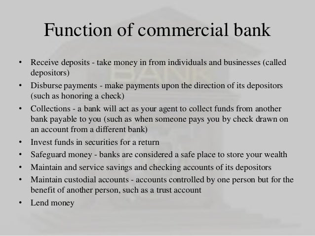 functions of commercial banks in malaysia We interact with commercial banks daily to carry out simple financial tasks that said, the function and creation of a commercial bank is anything but simple.