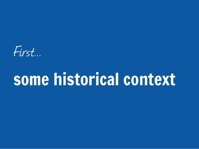 First...some historical context