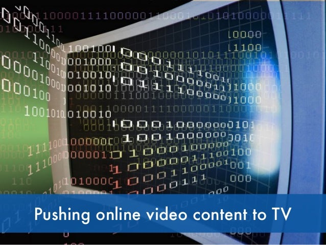 Pushing online video content to TV