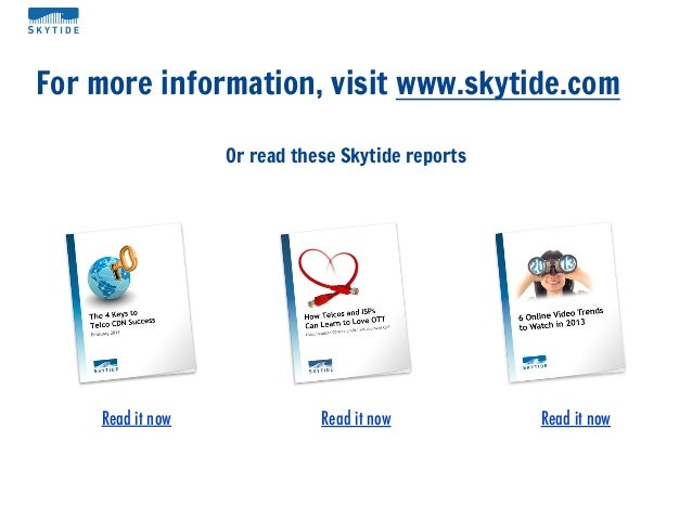 For more information, visit www.skytide.comOr read these Skytide reportsRead it now Read it now Read it now