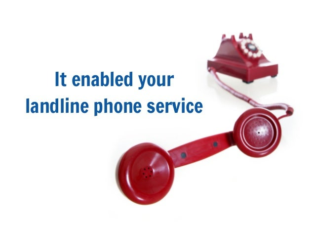 It enabled yourlandline phone service
