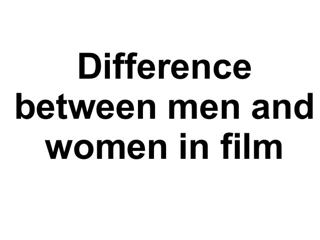 Difference between men and women in film