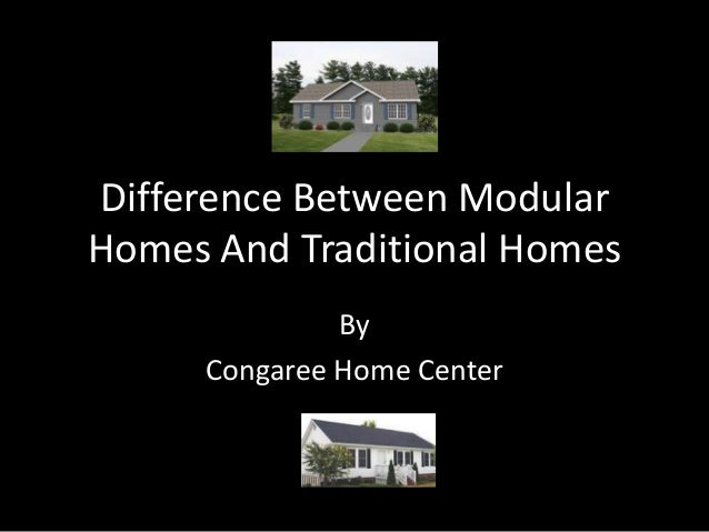 Modular homes vs traditional homes - Manufactured vs mobile home ...