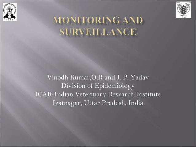 Vinodh Kumar,O.R and J. P. Yadav Division of Epidemiology ICAR-Indian Veterinary Research Institute Izatnagar, Uttar Prade...