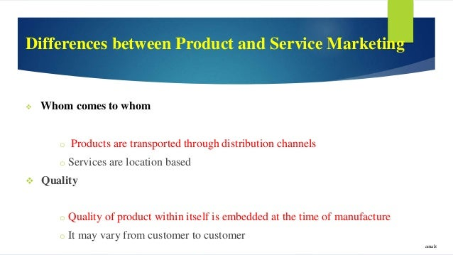 difference of marketing product and service Products and services are two closely aligned concepts, and, in fact, most  products have an  however, there is a distinct difference between them and it is  important to establish some working definitions  principles of services  marketing.